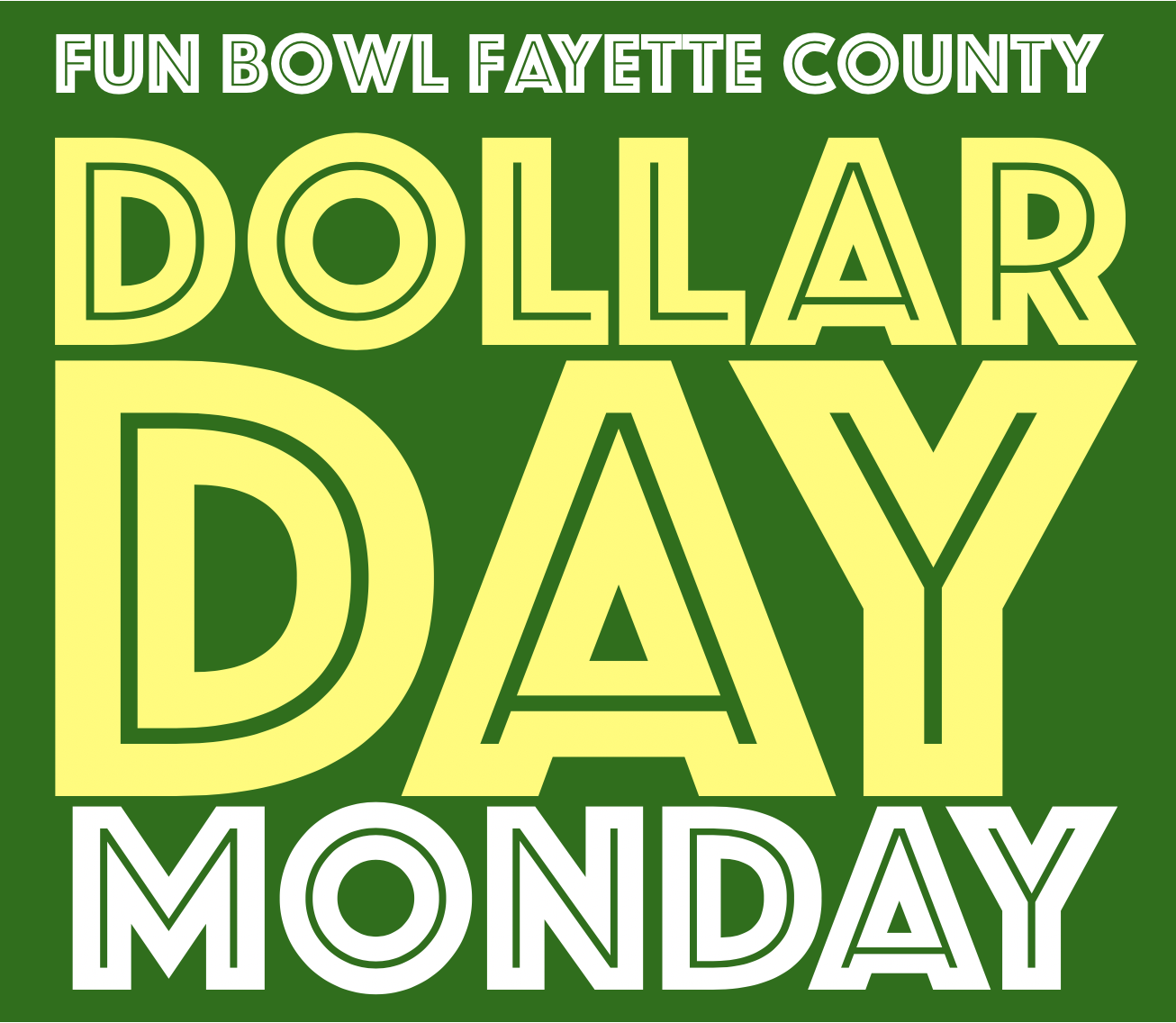 Fun Bowl Fayette County Dollar Day Specilal Logo